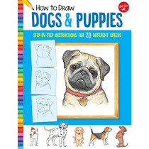How to Draw Dogs & Puppies: Step-by-step instructions for 20 different breeds by Diana Fisher, 9781633227460