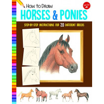 How to Draw Horses & Ponies: Step-by-step instructions for 20 different breeds by Russell Farrell, 9781633227484