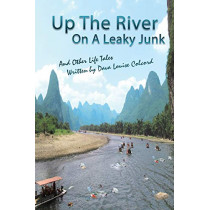 Up the River on a Leaky Junk: And Other Life Tales by Dava Colcord, 9781633571129