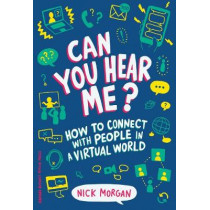 Can You Hear Me?: How to Connect with People in a Virtual World by Nick Morgan, 9781633694446