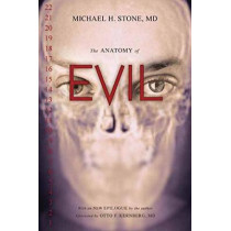 The Anatomy of Evil by Michael H. Stone, MD, 9781633883352