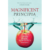 Magnificent Principia: Exploring Isaac Newton's Masterpiece by Colin Pask, 9781633885684