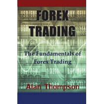 Forex Trading: The Fundamentals of Forex Trading by Alan Thompson, 9781634281799