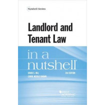 Landlord and Tenant Law in a Nutshell by David Hill, 9781634603232