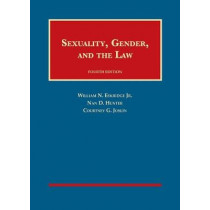 Sexuality, Gender, and the Law by William Eskridge Jr, 9781634605298
