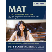 MAT Exam Study Guide 2019-2020: MAT Exam Prep Review and Practice Test Questions for the Miller Analogies Test by Trivium Analogies Exam Prep Team, 9781635303438