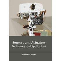 Sensors and Actuators: Technology and Applications by Princeton Brown, 9781635492569