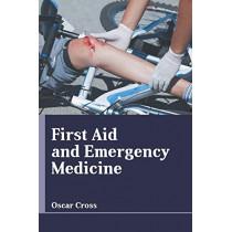 First Aid and Emergency Medicine by Oscar Cross, 9781635497083