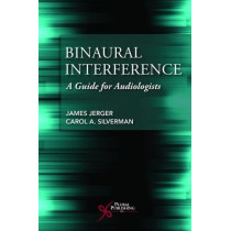 Binaural Interference: A Guide for Audiologists by James Jerger, 9781635500769
