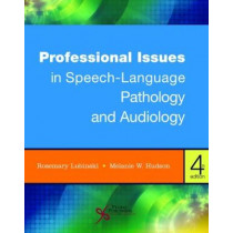Professional Issues in Speech-Language Pathology and Audiology by Rosemary Lubinski, 9781635501070