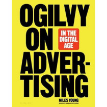 Ogilvy on Advertising in the Digital Age by Miles Young, 9781635571462