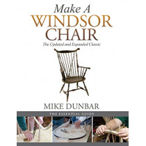 Make a Windsor Chair: The Updated and Expanded Classic by Mike Dunbar, 9781635617627