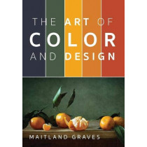 Art of Color and Design by Maitland Graves, 9781635618914