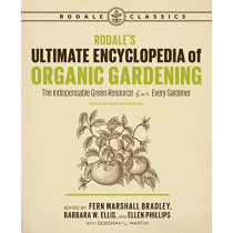 Rodale's Ultimate Encyclopedia of Organic Gardening: The Indispensable Green Resource for Every Gardener by Deborah L. Martin, 9781635650983