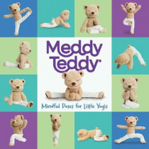 Meddy Teddy: Mindful Poses for Little Yogis by Meddy Teddy, 9781635651294