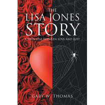 The Lisa Jones Story: A Thin Line Between Love and Lust by Gary W Thomas, 9781635680799