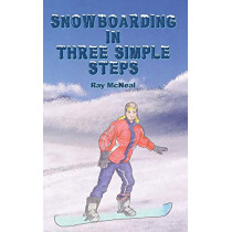 Snowboarding in Three Simple Steps by Ray McNeal, 9781640077430