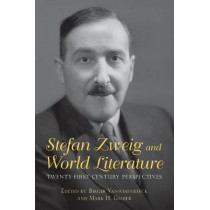 Stefan Zweig and World Literature - Twenty-First-Century Perspectives by Birger Vanwesenbeeck, 9781640140073