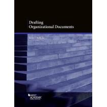 Drafting Organizational Documents by James Kelly Jr, 9781640202108