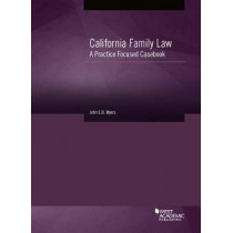 California Family Law: A Practice Focused Casebook by John Myers, 9781640202757