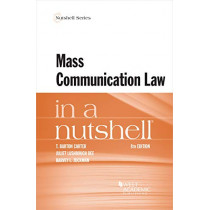 Mass Communication Law in a Nutshell by T. Barton Carter, 9781640204058
