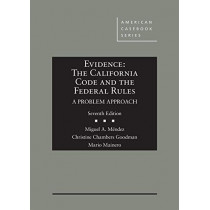 Evidence: The California Code and the Federal Rules, A Problem Approach by Miguel A. Mendez, 9781640208124