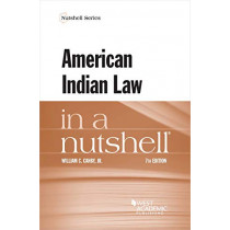 American Indian Law in a Nutshell by William C. Canby Jr, 9781640209138