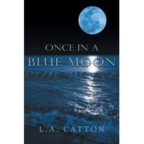 Once in a Blue Moon by L a Catton, 9781640272170
