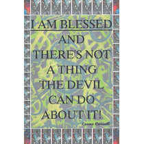 I Am Blessed and There Is Not a Thing the Devil Can Do about It by Lorna Carroll, 9781640285705