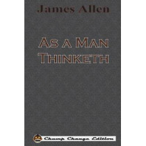 As a Man Thinketh (Chump Change Edition) by James Allen, 9781640320567