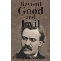 Beyond Good And Evil by Friedrich Wilhelm Nietzsche, 9781640320925