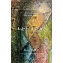 Lady at the Window: A Novella by Robert Waldron, 9781640605343