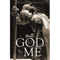 From God To Me by Sonia Beckwith, 9781640791947