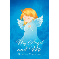 My Angel and Me by Martha Manning, 9781640795938