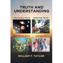 Truth and Understanding by William T Taylor, 9781640797611