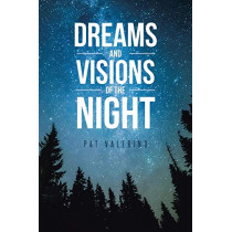 Dreams and Visions of the Night by Pat Valerino, 9781640797642