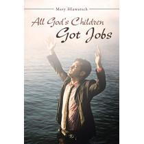 All God's Children Got Jobs by Mary Hlawatsch, 9781640798595