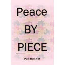 Peace by Piece by Pam Hammer, 9781640826014