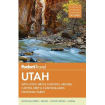 Fodor's Utah: with Zion, Bryce Canyon, Arches, Capitol Reef & Canyonlands National Parks by Fodor's Travel Guides, 9781640970342