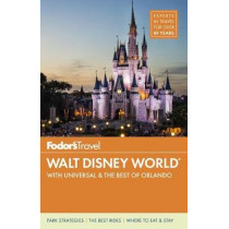 Fodor's Walt Disney World: With Universal & the Best of Orlando by Fodor's Travel Guides, 9781640970465