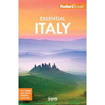 Fodor's Essential Italy 2019 by Fodor's Travel Guides, 9781640970700
