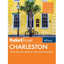Fodor's In Focus Charleston: with Hilton Head & the Lowcountry by Fodor's Travel Guides, 9781640970885