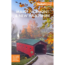 Fodor's Maine, Vermont, & New Hampshire: With the Best Fall Foliage Drives & Scenic Road Trips by Fodor's Travel Guides, 9781640971349