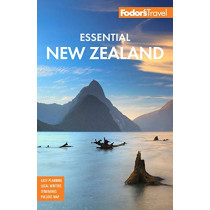 Fodor's Essential New Zealand: Fodor's Travel Guides by Fodor's Travel Guides, 9781640971547