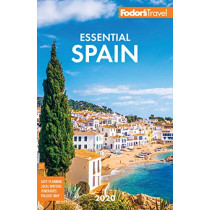Fodor's Essential Spain 2020 by Fodor's Travel Guides, 9781640971820