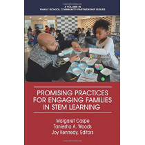 Promising Practices for Engaging Families in STEM Learning by Margaret Caspe, 9781641132800