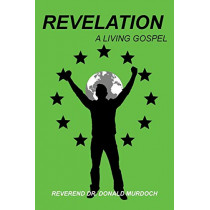 Revelation: A Living Gospel by Rev Dr Donald Murdoch, 9781641403689