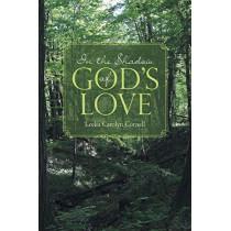 In the Shadow of God's Love by Leelia Carolyn Cornell, 9781641406147