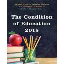 The Condition of Education 2018 by Education Department, 9781641433877