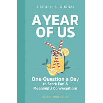 A Year of Us: A Couples Journal: One Question a Day to Spark Fun and Meaningful Conversations by Alicia Munoz, Lpc, 9781641524247